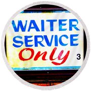 Waiter Service Only Round Beach Towel