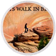 Walk In Beauty Round Beach Towel