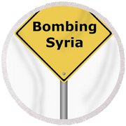 Warning Sign Bombing Syria Round Beach Towel