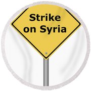 Warning Sign Strike On Syria Round Beach Towel