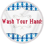 Wash Your Hands Sign Round Beach Towel