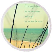 We Are Also The Ocean Round Beach Towel by Poetry and Art