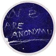 We Are Anonymus  Round Beach Towel
