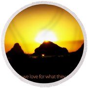 We Love The Things We Love Round Beach Towel
