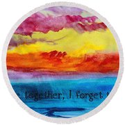 We Were Together I Forget The Rest - Quote By Walt Whitman Round Beach Towel