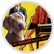 Weimaraner Art Canvas Print - Love Is My Profession Movie Poster Round Beach Towel