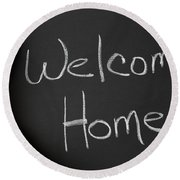 Welcome Home Sign On Chalkbaord Round Beach Towel