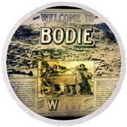 Welcome To Bodie California Round Beach Towel