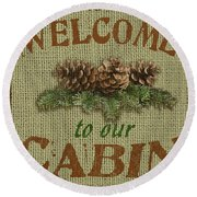 Welcome To Cabin Round Beach Towel