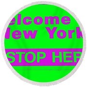 Welcome To New York Round Beach Towel
