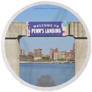 Welcome To Penn's Landing Round Beach Towel