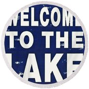 Welcome To The Lake Round Beach Towel
