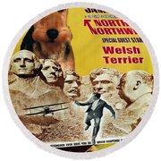 Welsh Terrier Art Canvas Print - North By Northwest Movie Poster Round Beach Towel