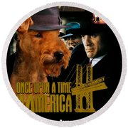 Welsh Terrier Art Canvas Print - Once Upon A Time In America Movie Poster Round Beach Towel