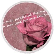 We've Only Scratched The Surface Valentine Round Beach Towel