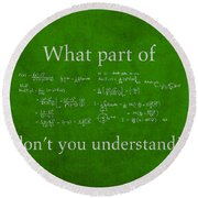 What Part Don't You Understand Math Formula Humor Poster Round Beach Towel