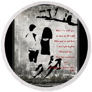 When I'm With You Round Beach Towel