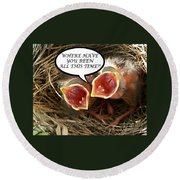 Where Have You Been Greeting Card Round Beach Towel