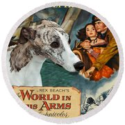 Whippet Art - The World In His Arms Movie Poster Round Beach Towel
