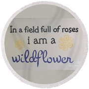 Wildflower Phrase Round Beach Towel