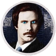 Will Ferrell Anchorman The Legend Of Ron Burgundy Words Color Round Beach Towel