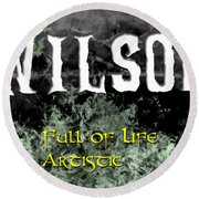 Wilson - Full Of Life Artistic Round Beach Towel by Christopher Gaston
