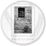 Window And Flowers Poster Round Beach Towel