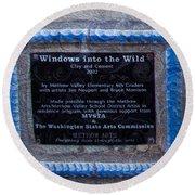 Windows Into The Wild Round Beach Towel