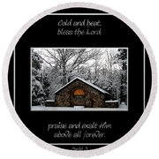 Winter At Chestnut Ridge Park Cold And Heat Bless The Lord Praise And Exalt Him Above All Forever Round Beach Towel