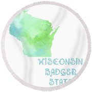 Wisconsin - Badger State - Map - State Phrase - Geology Round Beach Towel