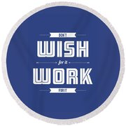 Wish For Work Motivational Quotes Poster Round Beach Towel