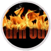 Word Burn Out In Fire Text Art Prints Round Beach Towel