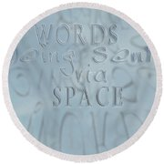 Words In Space Round Beach Towel