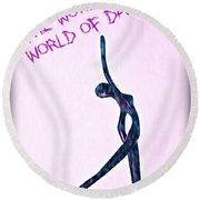 World Of Dance Round Beach Towel