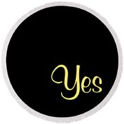 Yes Round Beach Towel