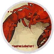 Yes We Serve Lobster Round Beach Towel