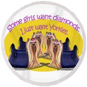 Yorkies Are A Girls Best Friends Round Beach Towel