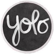You Only Live Once Round Beach Towel by Linda Woods