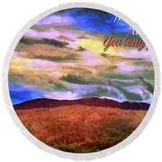 You Own The Skies Round Beach Towel