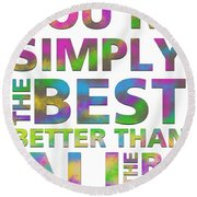 You're Simply The Best Round Beach Towel