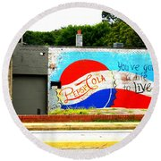 You've Got A Life To Live Pepsi Cola Wall Mural Round Beach Towel