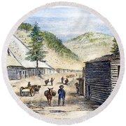 Mining Camp, 1860 Round Beach Towel