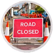 Road Closed Round Beach Towel