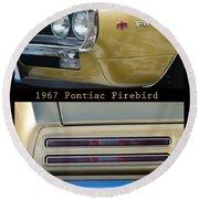 1967 Bronze Pontiac Firebird  Poster S Round Beach Towel