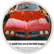 1970 Pontiac Gto - The Quick Way Out Of The Little Leagues. Round Beach Towel
