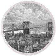 Brooklyn Bridge, 1883 Round Beach Towel