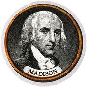 James Madison, 4th American President Round Beach Towel