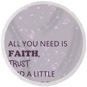 All You Need Is A Little Pixie Dust Round Beach Towel