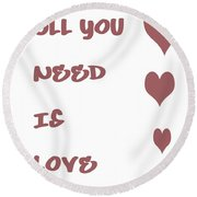 All You Need Is Love - Plum Round Beach Towel by Georgia Fowler