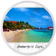 Ambergris Caye Belize Round Beach Towel